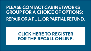 Please contact Cabinetworks Group for a full choice of refund options.